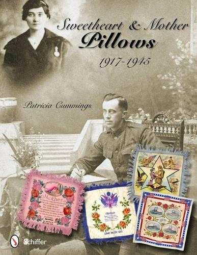 Sweetheart and Mother Pillows, 1917-1945 (Paperback)
