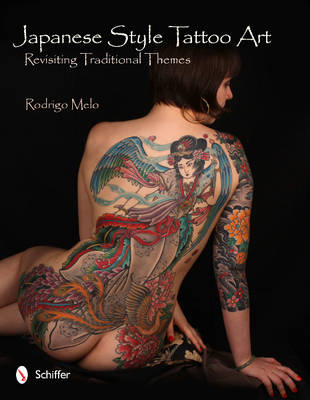 Japanese Style Tattoo Art: Revisiting Traditional Themes (Hardback)