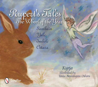 Rupert's Tales: The Wheel of the Year - Samhain, Yule, Imbolc, and Ostara (Hardback)