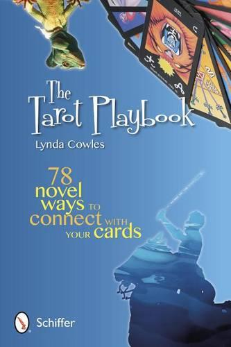 The Tarot Playbook: 78 Novel Ways to Connect With Your Cards (Paperback)