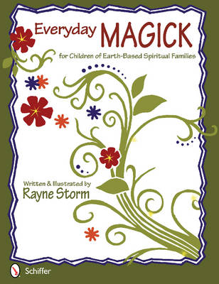 Everyday MAGICK for Children of Earth-Based Spiritual Families (Paperback)