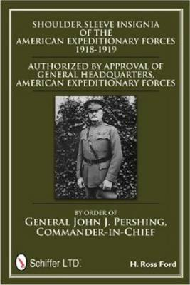 Shoulder Sleeve Insignia of the American Expeditionary Forces 1918-1919 (Hardback)