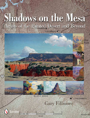 Shadows on the Mesa: Artists of the Painted Desert and Beyond (Hardback)