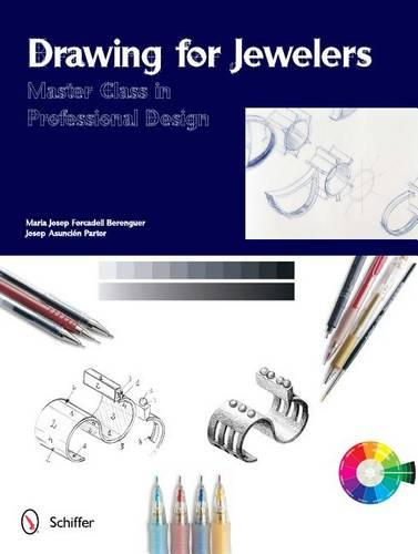 Drawing for Jewelers: Master Class in Professional Design (Hardback)