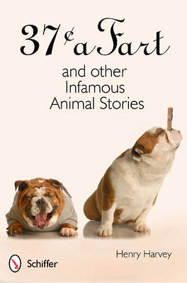 37o a Fart and other Infamous Animal Stories (Hardback)