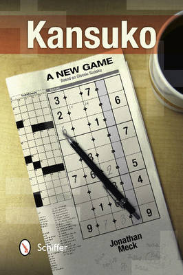 Kansuko: A New Game Based on Classic Sudoku (Paperback)