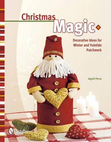 Christmas Magic: Decorative Ideas for Winter and Yuletide Patchwork (Hardback)