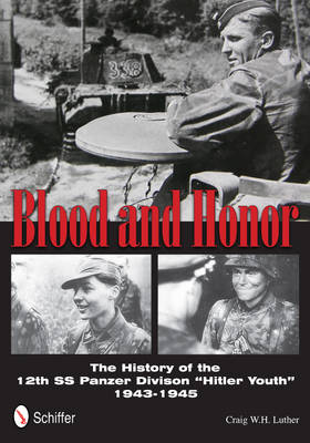 """Blood and Honor: The History of the 12th SS Panzer Division """"Hitler Youth"""" (Hardback)"""