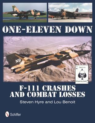 One-Eleven Down: F-111 Crashes and Combat Lses (Hardback)
