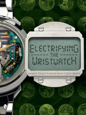 Electrifying the Wristwatch (Hardback)