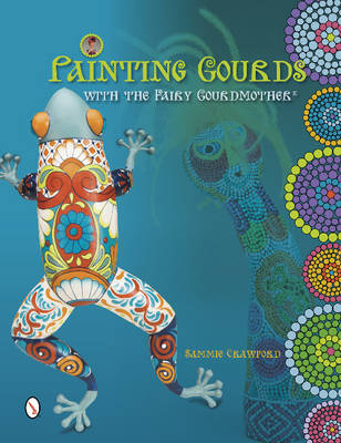 Painting Gourds with the Fairy Gourdmother (R) (Paperback)