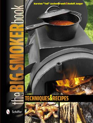 The Big Smoker Book: Techniques & Recipes (Hardback)