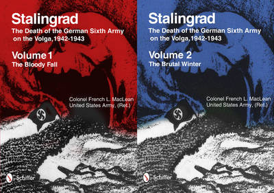 Stalingrad: Death of the German Sixth Army on the Volga, 1942-1943: Vol 1: The Bloody Fall, Vol 2: The Brutal Winter (Paperback)