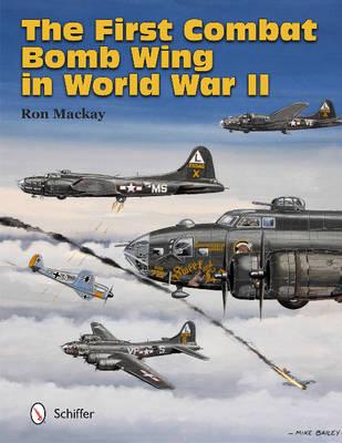 First Combat Bomb Wing in World War II (Hardback)