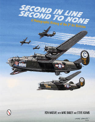Second in Line: Second to None: A Photographic History of the 2nd Air Division (Hardback)