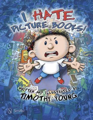I Hate Picture Books! (Hardback)
