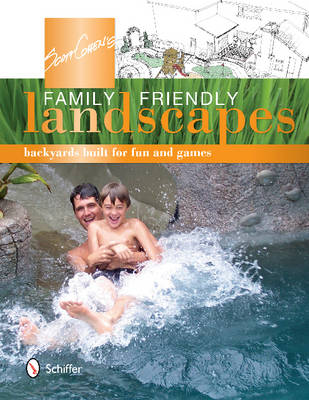 Scott Cohen's Family Friendly Landscapes: Backyards Built for Fun and Games (Paperback)