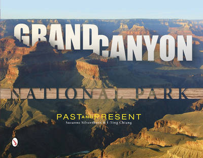 Grand Canyon National Park: Past and Present (Hardback)