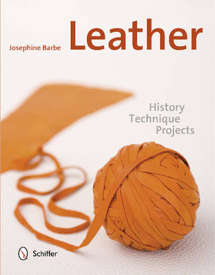 Leather: History, Technique, Projects (Hardback)