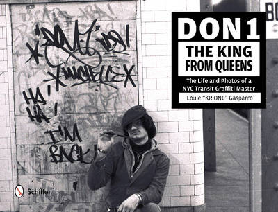 Don1, King from Queens: The Life and Phot of a NYC Transit Graffiti Master (Hardback)