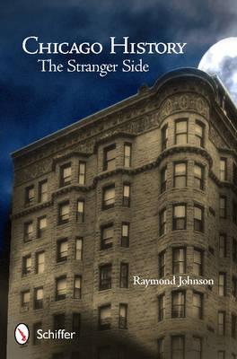 Chicago History: Stranger Side (Paperback)