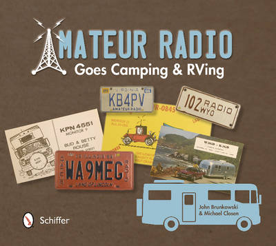 Amateur Radio Goes Camping and RVing: The Illustrated QSL Card History (Paperback)