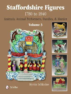 Staffordshire Figures 1780 to 1840 Vol 3 (Hardback)