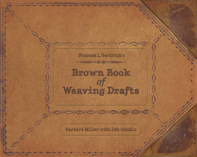 Frances L. Goodrich's Brown Book of Weaving Drafts (Hardback)