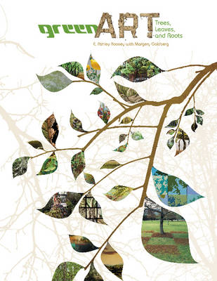Green Art: Trees, Leaves, and Roots (Hardback)