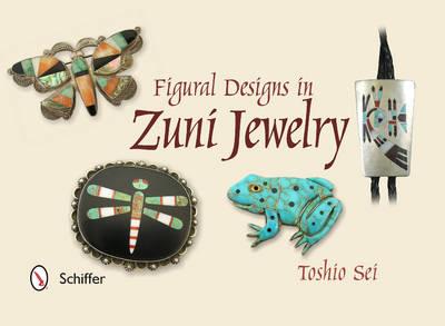 Figural Designs in Zuni Jewelry (Hardback)