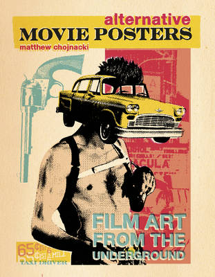 Alternative Movie Posters: Film Art from the Underground (Hardback)