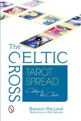 Celtic Cross Tarot Spread: Cutting to the Chase (Paperback)