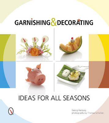Garnishing and Decorating: Ideas for all Seasons (Paperback)