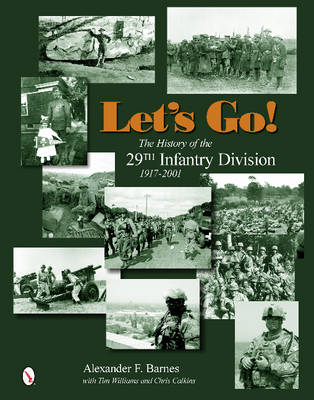 Let's Go!: The History of the 29th Infantry Division 1917-2001 (Hardback)