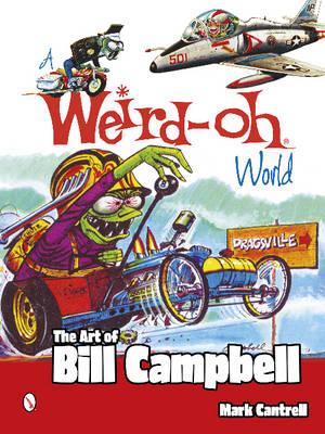 Weird-Oh World: Art of Bill Campbell (Paperback)