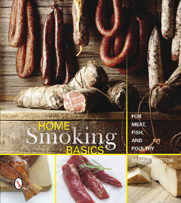 Home Smoking Basics: For Meat, Fish, and Poultry (Paperback)