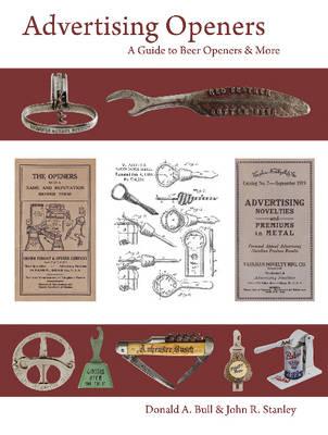 Advertising Openers: A Guide to Beer Openers & More (Hardback)