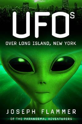 UFOs Over Long Island, New York (Paperback)