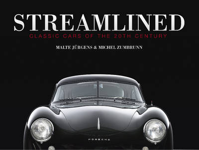 Streamlined: Classic Cars of the 20th Century (Hardback)
