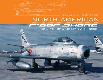 North American F-86F Sabre: The Birth of a Modern Air Force (Paperback)