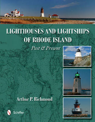 Lighthouses & Lightships of Rhode Island: Past & Present (Hardback)
