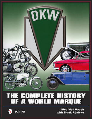 DKW: The Complete History of a World Marque (Hardback)