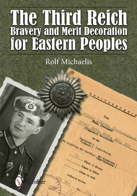 Third Reich Bravery & Merit Decoration for Eastern Peoples (Hardback)