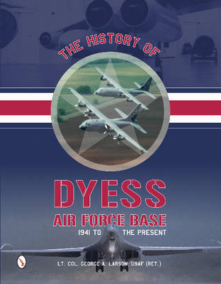 History of Dyess Air Force Base (Hardback)