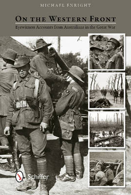 On the Western Front: Eyewitness Accounts from Australians in the Great War (Hardback)