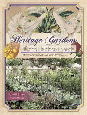 Heritage Gardens and Heirloom Seeds (Paperback)