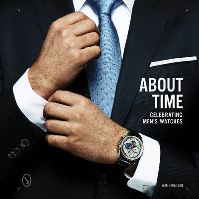 About Time: Celebrating Men's Watches (Hardback)