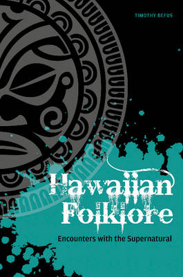 Hawaiian Folklore: Encounters with the Supernatural (Paperback)