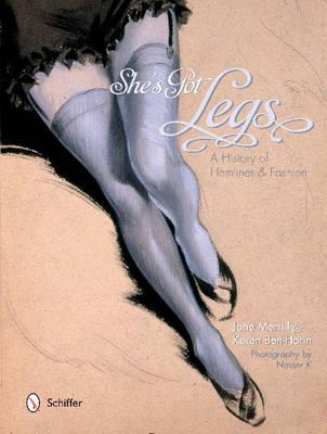 She's Got Legs: A History of Hemlines and Fashion (Hardback)