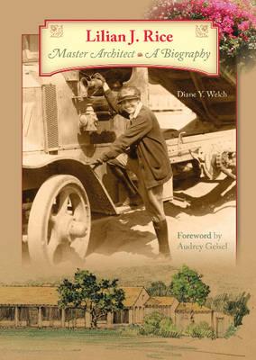 Lilian J. Rice, Master Architect, A Biography (Hardback)